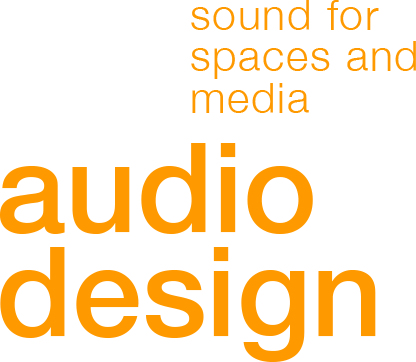 audio design - sound for spaces and media